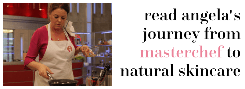 read about angela's journey from masterchef to natural skincare